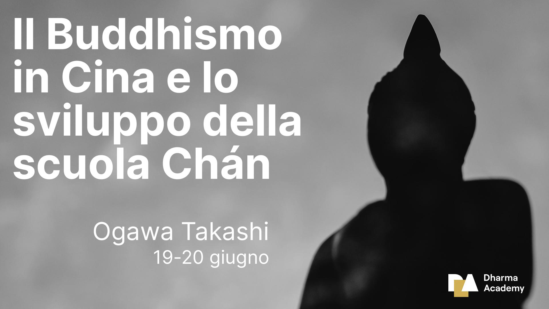 Il Buddhismo in Cina e lo sviluppo della scuola Chan